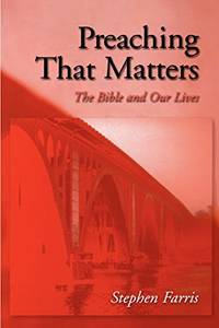 Preaching That Matters: The Bible and Our Lives