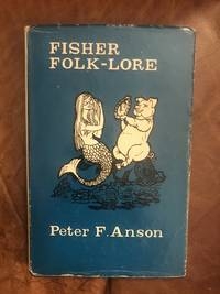 image of Fisher Folk-Lore Old Customs, Taboos And Superstitions Among Fisher Folk, Especially In Brittany And Normandy, And On The East Coast Of Scotland.  ong Fisher,