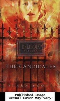 The Candidates (Delcroix Academy, Book 1) by Scott, Inara - 2010-08-24