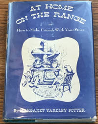 At Home on the Range, or How to Make Friends with Your Stove