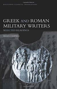 Greek and Roman Military Writers: Selected Readings by Brian Campbell - Paperback - from The Saint Bookstore (SKU: B9780415285476)