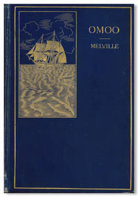 OMOO: A NARRATIVE OF ADVENTURES IN THE SOUTH SEAS; A SEQUEL TO 'TYPEE; OR. THE MARQUESAS ISLANDERS