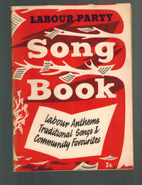Labour Party Song Book; Labour Anthems Traditional Songs & Community Favourites