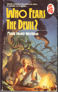 Who Fears the Devil? by Wellman, Manly Wade - 1980