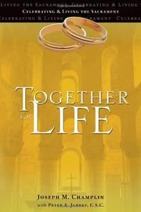 Together for Life: Celebrating & Living the Sacrament