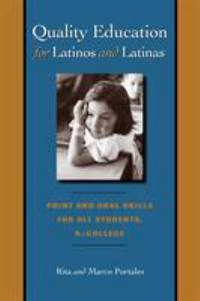 Quality Education for Latinos and Latinas : Print and Oral Skills for All Students, K-College