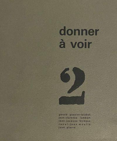 Donner à voir. No. 1 (1962) through...