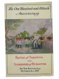 One Hundred Fiftieth Anniversary of the Battle of Saratoga and the Surrender of Burgoyne