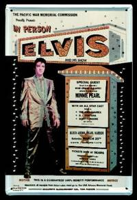 THE PACIFIC WAR MEMORIAL COMMISSION PROUDLY PRESENTS - IN PERSON - ELVIS - and His Show