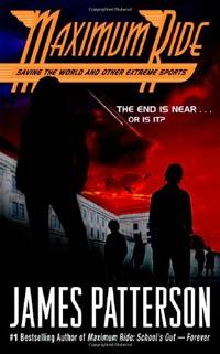 Maximum Ride Book #3: Saving the World and Other Extreme Sports