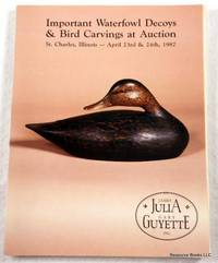 Important Waterfowl Decoys & Bird Carvings at Auction. St. Charles, Illinois - April 23 & 24, 1987 - James D. Julia & Gary Guyette Auction