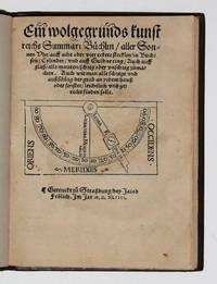 Ein Wolgegr�nds kunstreichs Summari B�chlin, aller Sonnen Uhr auff acht oder vier eckete stecklin in B�chsen Cylinder und auff Guldne ring