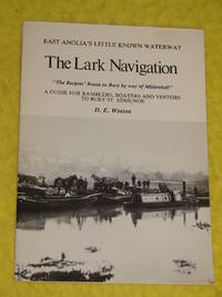 The Lark Navigation, East Anglia's Little Known Waterway, A Guide for Ramblers, Boaters and...