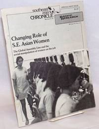 image of Changing Role of S.E. Asian Women: the global assembly line and the social manipulation of women on the job. Southeast Asia Chronicle, No. 66 (Jan-Feb. 1979) / Pacific Research Vol. 9 No. 5-6 (July-Oct. 1978)