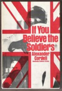 IF YOU BELIEVE THE SOLDIERS