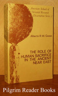 The Role of Human Sacrifice in the Ancient Near East.