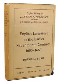 ENGLISH LITERATURE IN THE EARLIER SEVENTEENTH CENTURY 1600-1660 by Douglas Bush - First Edition; First Printing - 1952 - from Rare Book Cellar and Biblio.com