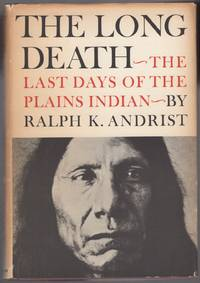 The Long Death: The Last Days of the Plains Indian