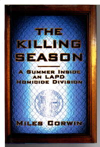 THE KILLING SEASON: A Summer Inside an Lapd Homicide Division.