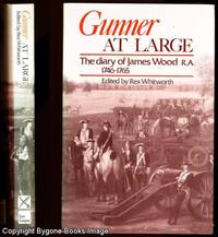 Gunner at Large : The Diary of James Wood, 1746-1765 by  Rex (editor)  James & Whitworth - First Edition - 1988 - from Bygone Books and Biblio.co.uk