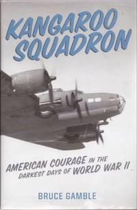 image of Kangaroo Squadron: American Courage in the Darkest Days of World War II