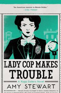 image of Lady Cop Makes Trouble (Kopp Sisters #2)