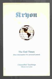 The End Times (New Information for Personal Peace)  Kryon Book I