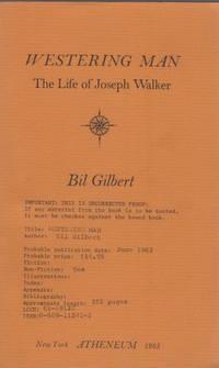Westering Man. The Life of Joseph Walker