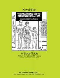 image of Watsons Go to Birmingham - 1963: Novel-Ties Study Guide