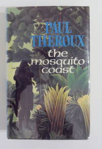 The Mosquito Coast [SIGNED by author]