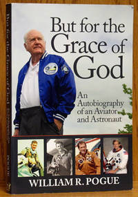 But for the Grace of God: An Autobiography of an Aviator and Astronaut (SIGNED)
