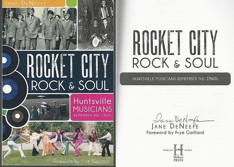 DENEEFE, JANE - Rocket City Rock & Soul Huntsville Musicians Remember the 1960s