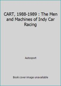 CART, 1988-1989 : The Men and Machines of Indy Car Racing