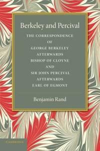 Berkeley and Percival: The Correspondence of George Berkeley and Sir John Percival