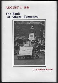 AUGUST 1, 1946. THE BATTLE OF ATHENS, TENNESSEE