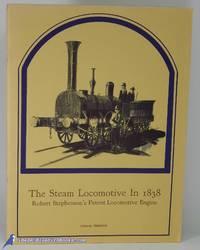 The Steam Locomotive in 1838: Robert Stephenson's Patent Locomotive Engine by  Thomas TREDGOLD  - Paperback  - 1967  - from Bluebird Books (SKU: 82797)