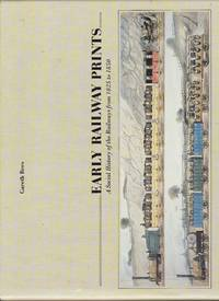 Early Railway Prints: A Social History of the Railways from 1825 to 1850