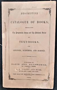 Descriptive Catalogue of Books; Embracing the Progressive Series and the National Series of Text Books, for Colleges, Academies, and Schools