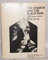 The Church and the Black Man as seen by John Howard Griffin author of Black Like Me; with a recorded commentary by Reverend James Groppi, Milwaukee NAACP  & Reverend Albert Cleage, author of Black Messiah (cover titles)