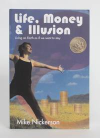 image of Life, Money_Illusion: Living on Earth as if we want to Stay