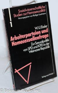 image of Arbeiterparteien und Homosexuellenfrage: zur sexualpolitik von SPD und KPD in der Weimarer Republik