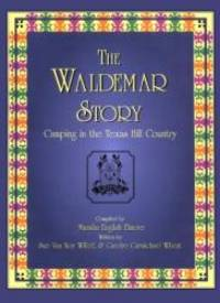 The Waldemar Story: Camping in the Texas Hill Country