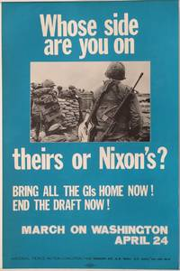 image of Whose side are you on, theirs or Nixon's? Bring all the GI's home now! End the draft now! March on Washington. April 24 [poster]