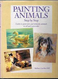 Painting Animals Step by Step. Learn to paint pets and domestic animals in oil and watercolor