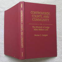 Controversy, Courts, and Community - the Rhetoric of Judge Miles Welton Lord