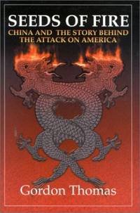 Seeds of Fire: China and the Story Behind the Attack on America