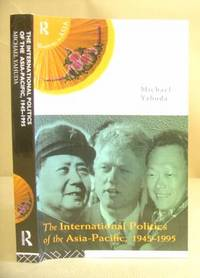 The International Politics Of The Asia Pacific, 1945 1995