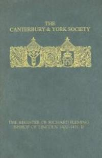 The Register of Richard Fleming, bishop of Lincoln 1420-1431: II (Canterbury & York Society) (No. II) by Canterbury & York Society - 2009-01-15