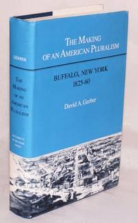 The making of American pluralism: Buffalo, New York, 1825-60