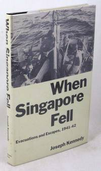When Singapore Fell: Evacuations and Escapes, 1941-42